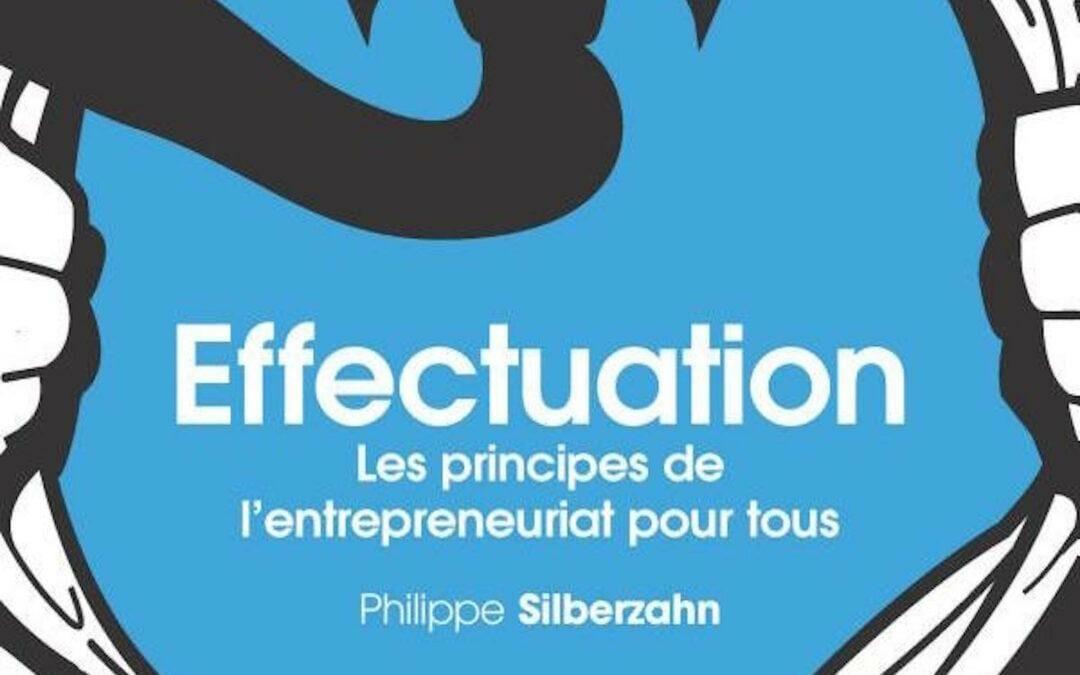 Effectuation : Les principes de l'entrepreneuriat pour tous.
