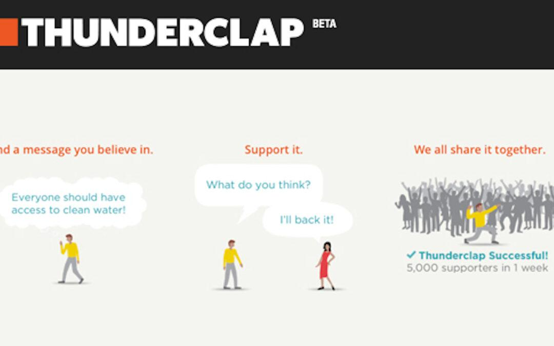 Thunderclap : Faites entendre vos messages massivement sur les medias sociaux.