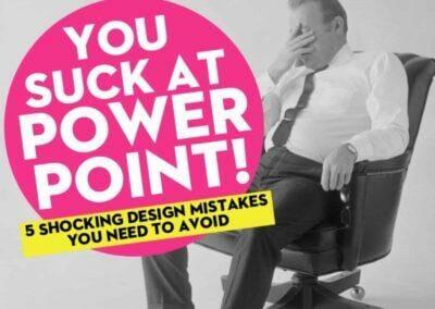 You suck at Powerpoint : Comment rendre vos présentations percutantes et passionnantes.