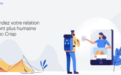 Crisp : La solution unifiée pour piloter votre relation client.