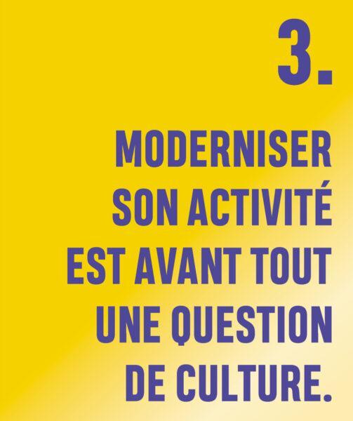 Moderniser son activité est avant tout une question de culture